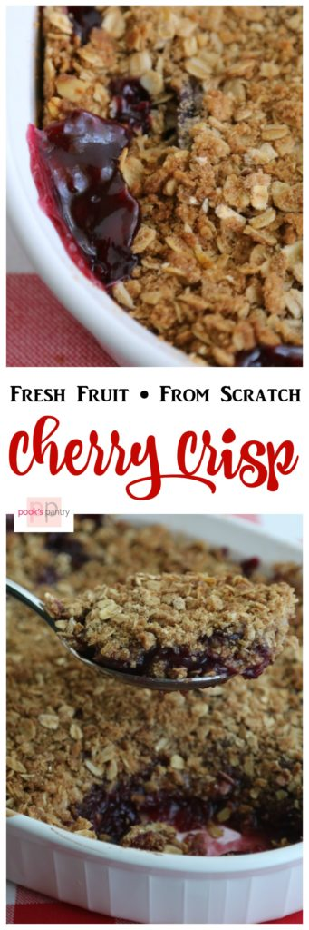 Homemade Cherry Crisp from scratch!  No pie filling or boxed mix, just fresh fruit and a handful of ingredients.  Crunchy topping with cinnamon and brown sugar on top of sweet summer cherries.  This easy dessert feeds a crowd!  | Pook's Pantry